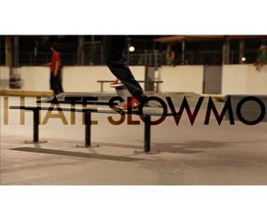 I HATE SLOWMO